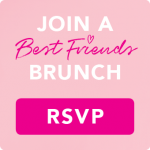 Join a best friends brunch